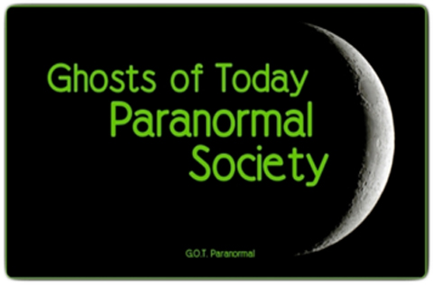 Ghosts of Today Paranormal Society