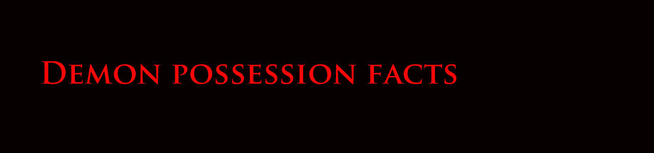 demon possession facts